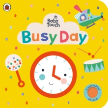 Baby Touch: Busy Day : A touch-and-feel playbook