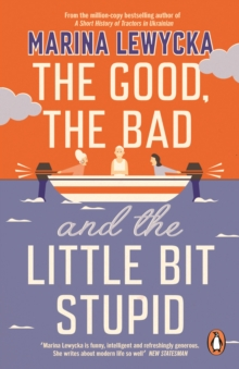 The Good, the Bad and the Little Bit Stupid, Paperback / softback Book