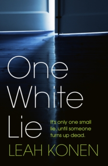 One White Lie : The gripping psychological thriller with the most twists you'll read this year, Hardback Book