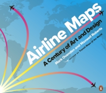 Airline Maps : A Century of Art and Design, Paperback / softback Book
