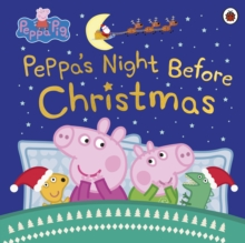 Peppa Pig: Peppa's Night Before Christmas, Paperback / softback Book