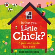 Is that you, Little Chick? : A pull-and-slide flap book