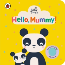 Baby Touch: Hello, Mummy!, Board book Book