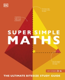 Super Simple Maths : The Ultimate Bitesize Study Guide