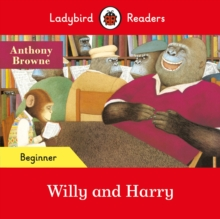 Ladybird Readers Beginner Level - Willy and Harry (ELT Graded Reader)