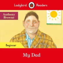 Ladybird Readers Beginner Level - My Dad (ELT Graded Reader), Paperback / softback Book