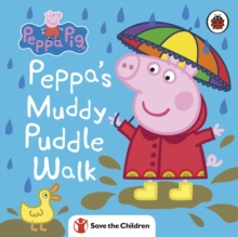 Peppa Pig: Peppa's Muddy Puddle Walk (Save the Children)