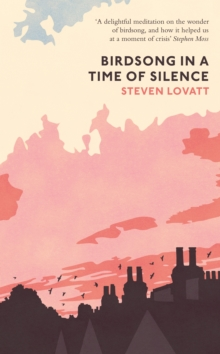 Birdsong in a Time of Silence, Hardback Book