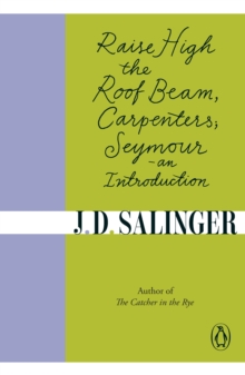 Raise High the Roof Beam, Carpenters; Seymour - an Introduction, Paperback Book