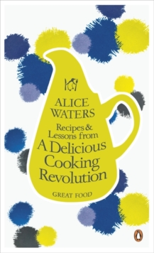 Recipes and Lessons from a Delicious Cooking Revolution, Paperback Book