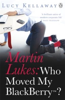 Martin Lukes: Who Moved My Blackberry?, Paperback Book