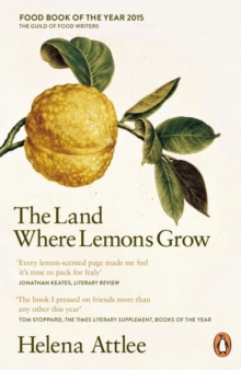 The Land Where Lemons Grow : The Story of Italy and its Citrus Fruit, Paperback / softback Book