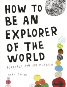 How to be an Explorer of the World, Paperback Book