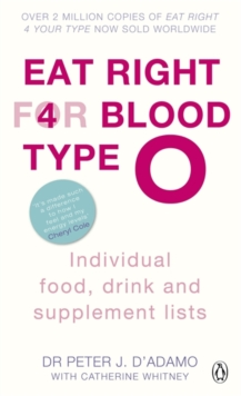 Eat Right for Blood Type O : Individual Food, Drink and Supplement Lists, Paperback Book