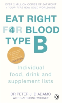 Eat Right for Blood Type B : Individual Food, Drink and Supplement Lists, Paperback Book