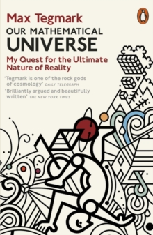 Our Mathematical Universe : My Quest for the Ultimate Nature of Reality, Paperback Book