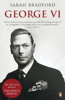 George VI : The Dutiful King, Paperback Book