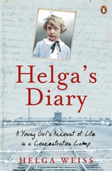 Helga's Diary : A Young Girl's Account of Life in a Concentration Camp, Paperback Book