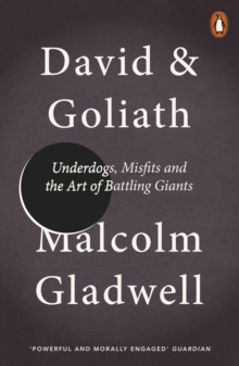 David and Goliath : Underdogs, Misfits and the Art of Battling Giants, Paperback Book