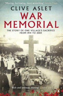 War Memorial : The Story of One Village's Sacrifice from 1914 to 2003, Paperback / softback Book