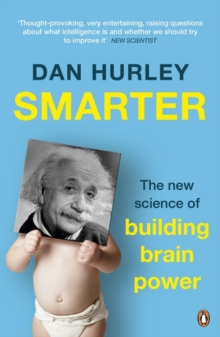 Smarter : The New Science of Building Brain Power, Paperback Book
