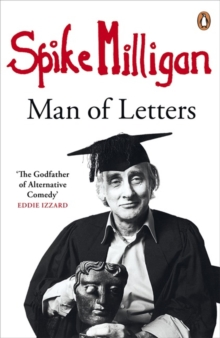 Spike Milligan: Man of Letters, Paperback Book