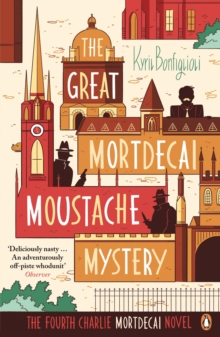 The Great Mortdecai Moustache Mystery : The Fourth Charlie Mortdecai Novel, Paperback Book