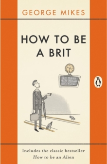 How to be a Brit : The Classic Bestselling Guide, Paperback Book
