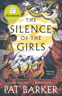 The Silence of the Girls : Shortlisted for the Women's Prize for Fiction 2019, Paperback / softback Book