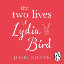 The Two Lives of Lydia Bird : The unputdownable and gorgeously romantic new love story from the Sunday Times bestseller, eAudiobook MP3 eaudioBook