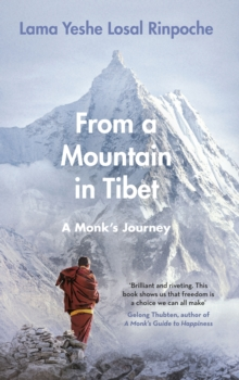 From a Mountain In Tibet : A Monk s Journey, EPUB eBook