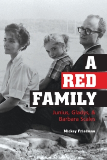A Red Family : Junius, Gladys, and Barbara Scales, Hardback Book