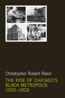 The Rise of Chicago's Black Metropolis, 1920-1929, Hardback Book