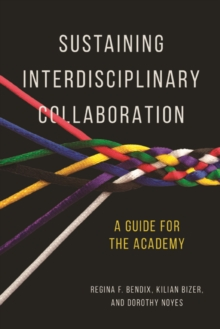 Sustaining Interdisciplinary Collaboration : A Guide for the Academy