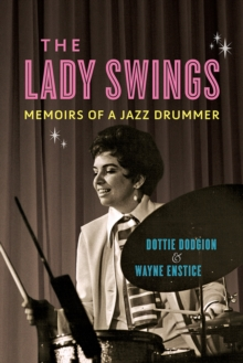 The Lady Swings : Memoirs of a Jazz Drummer