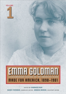 Emma Goldman, Vol. 1 : A Documentary History of the American Years, Volume 1: Made for America, 1890-1901, Paperback / softback Book