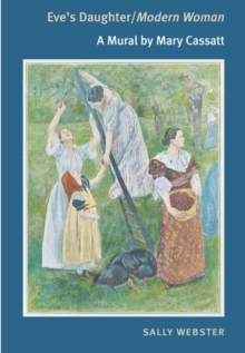 Eve's Daughter/Modern Woman : A MURAL BY MARY CASSATT, Paperback / softback Book