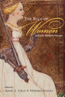 The Rule of Women in Early Modern Europe, Paperback / softback Book