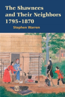 The Shawnees and Their Neighbors, 1795-1870, Paperback / softback Book