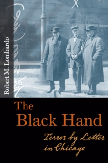 The Black Hand : Terror by Letter in Chicago, Paperback / softback Book