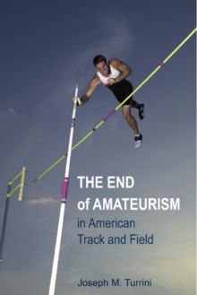 The End of Amateurism in American Track and Field, Paperback / softback Book