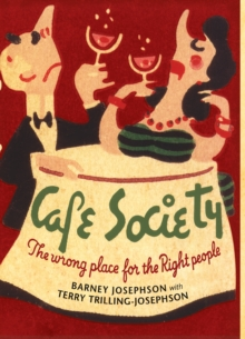 Cafe Society : The wrong place for the Right people, Paperback / softback Book