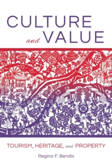 Culture and Value : Tourism, Heritage, and Property, Paperback / softback Book