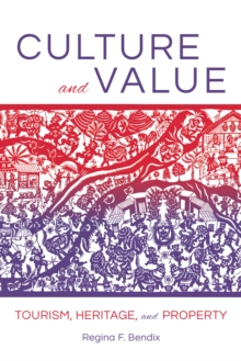 Culture and Value : Tourism, Heritage, and Property