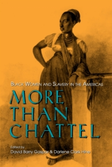 More Than Chattel : Black Women and Slavery in the Americas, Paperback / softback Book