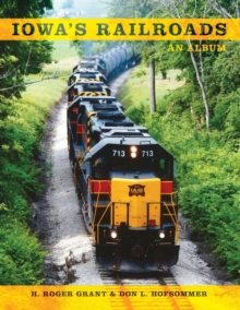 Iowa's Railroads : An Album, Paperback / softback Book