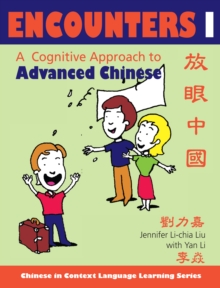 Encounters I [text + workbook] : A Cognitive Approach to Advanced Chinese, Paperback / softback Book