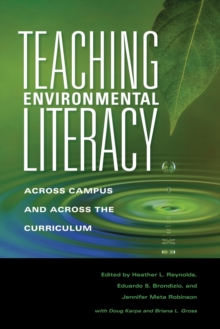 Teaching Environmental Literacy : Across Campus and Across the Curriculum, Paperback / softback Book