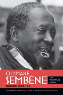 Ousmane Sembene : The Making of a Militant Artist, Paperback / softback Book