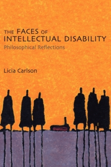 The Faces of Intellectual Disability : Philosophical Reflections, Paperback / softback Book
